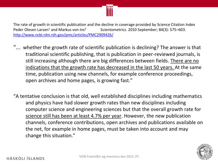 The rate of growth in scientific publication and the decline in coverage provided by Science Citation Index