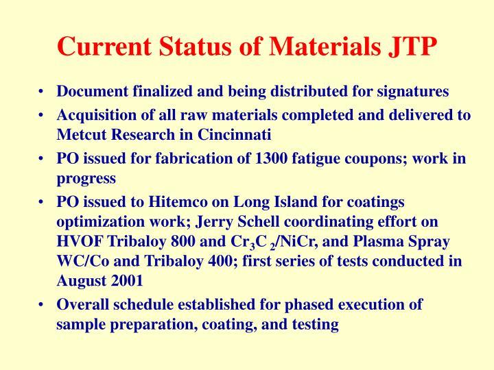 Current Status of Materials JTP