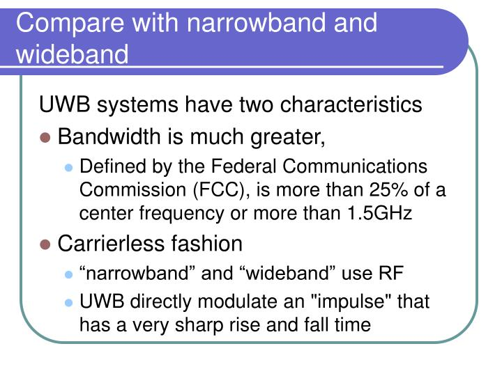 Compare with narrowband and wideband