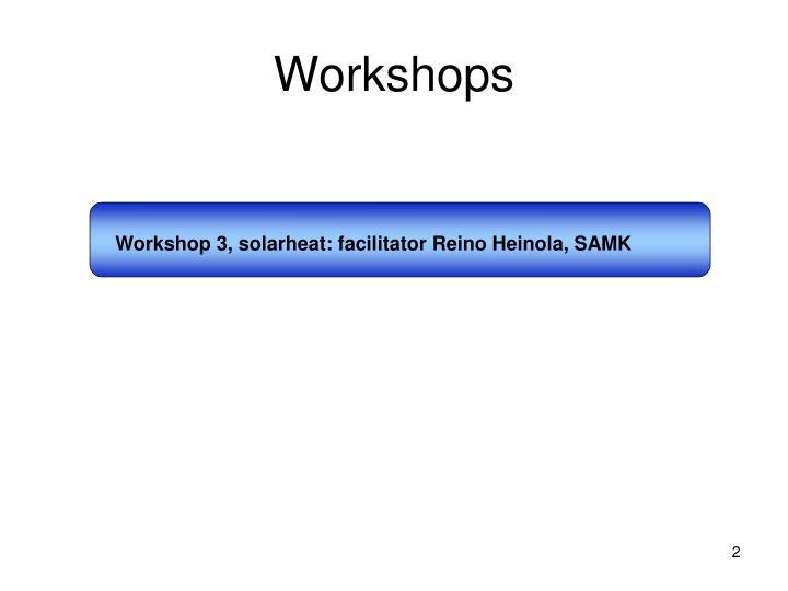 Workshop 3, solarheat: facilitator Reino Heinola, SAMK