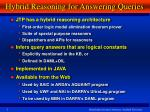 hybrid reasoning for answering queries