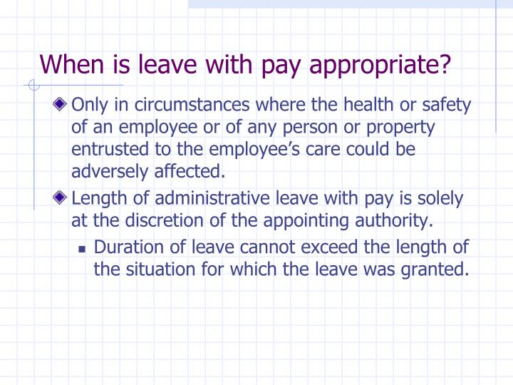 When is leave with pay appropriate