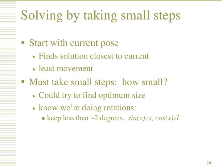 Solving by taking small steps