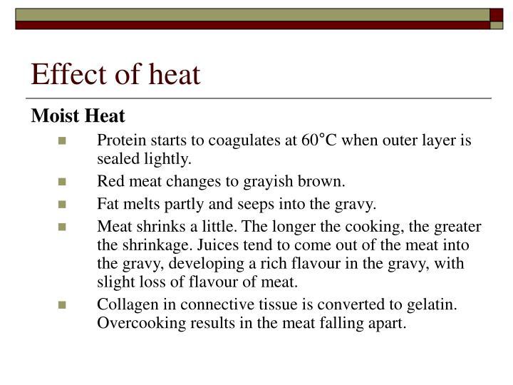 Effect of heat
