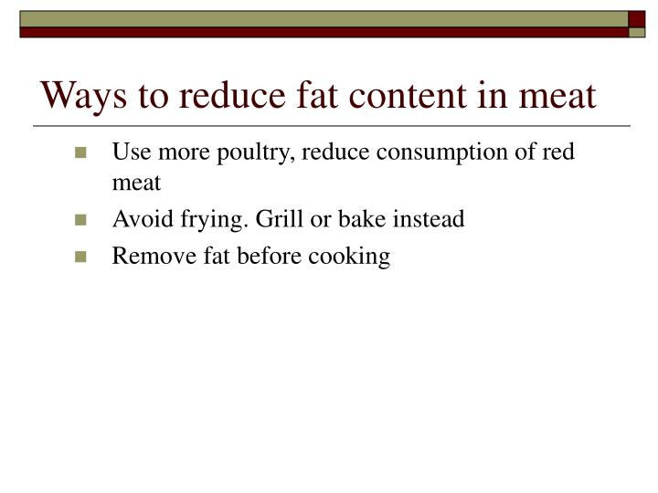 Ways to reduce fat content in meat