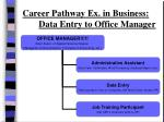 career pathway ex in business data entry to office manager