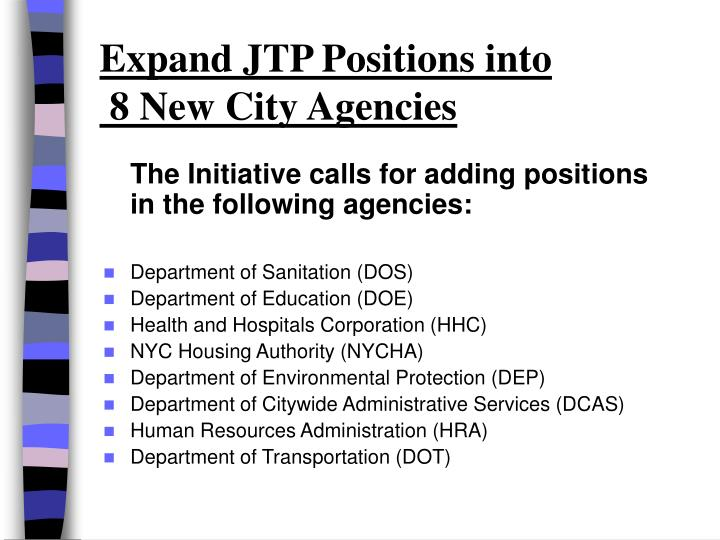 The Initiative calls for adding positions    in the following agencies: