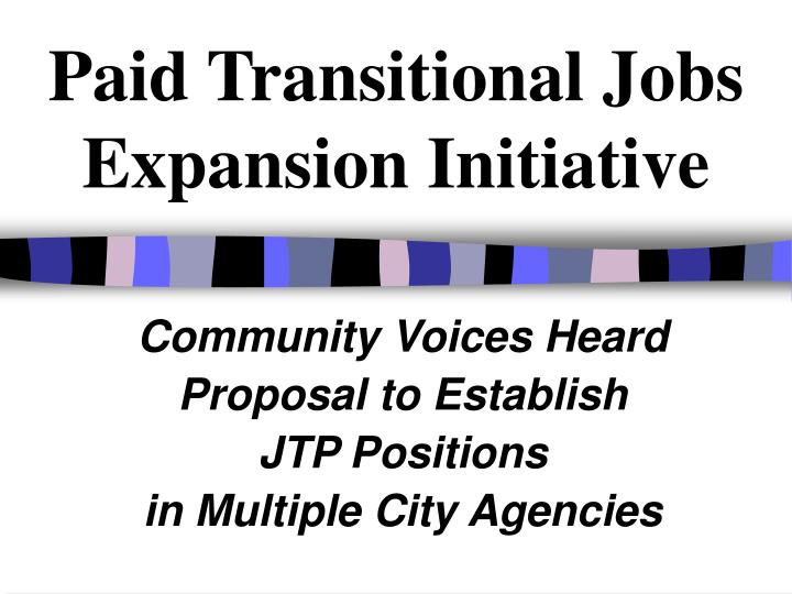 Paid Transitional Jobs Expansion Initiative