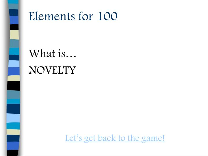 Elements for 100
