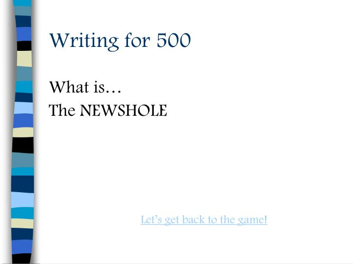 Writing for 500