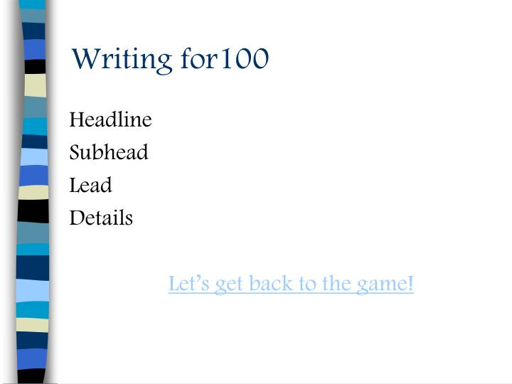 Writing for100