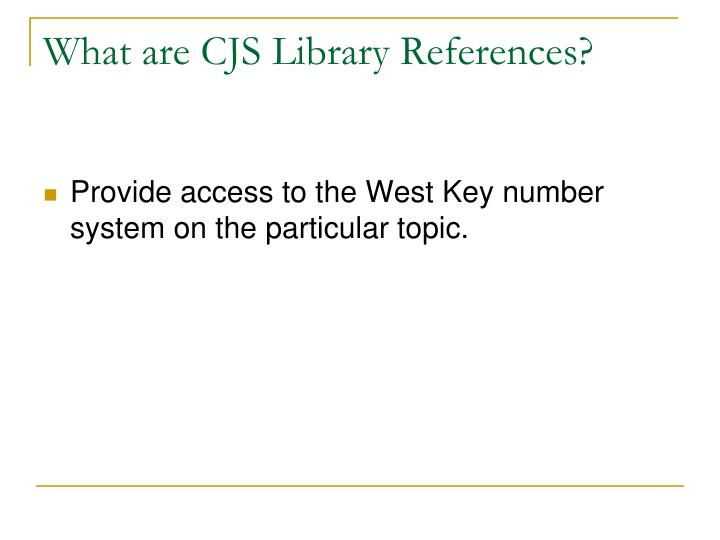 What are CJS Library References?