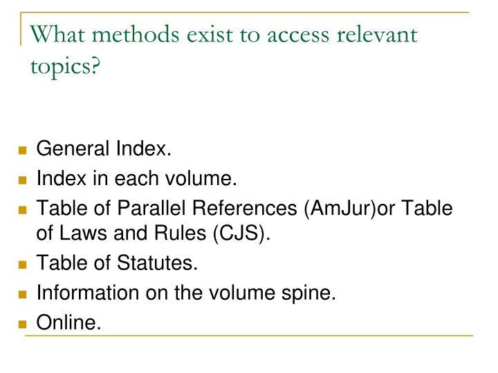 What methods exist to access relevant topics?