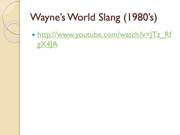 Wayne's World Slang (1980's)