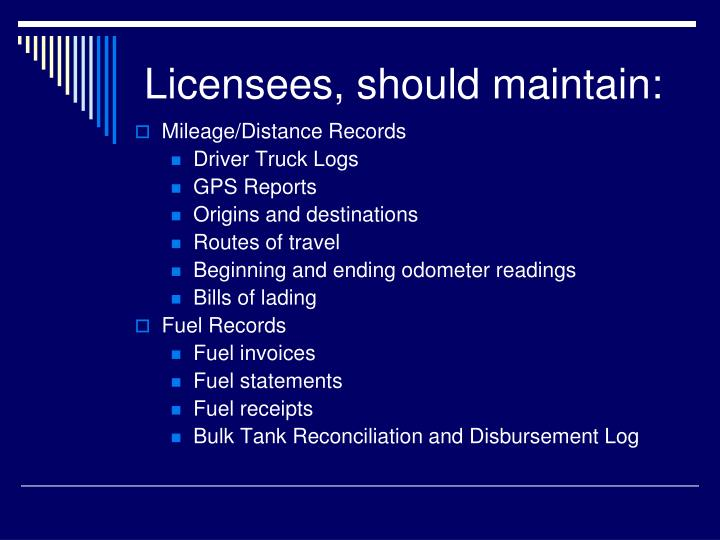 Licensees, should maintain: