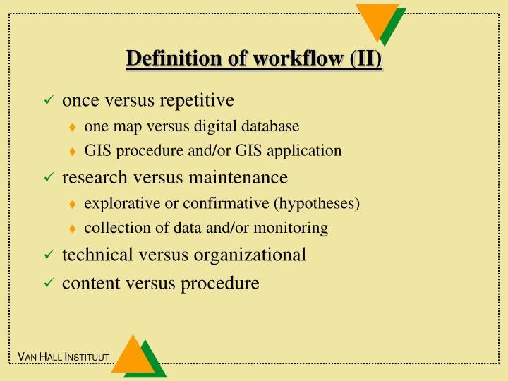 Definition of workflow (II)