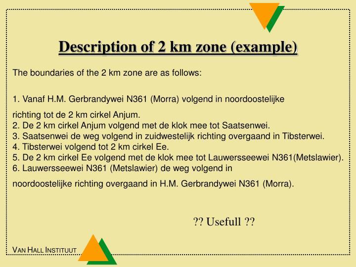 Description of 2 km zone (example)