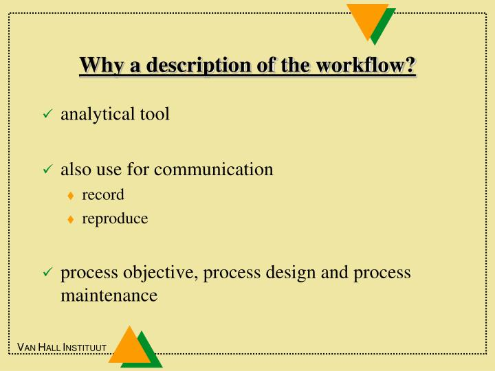 Why a description of the workflow?
