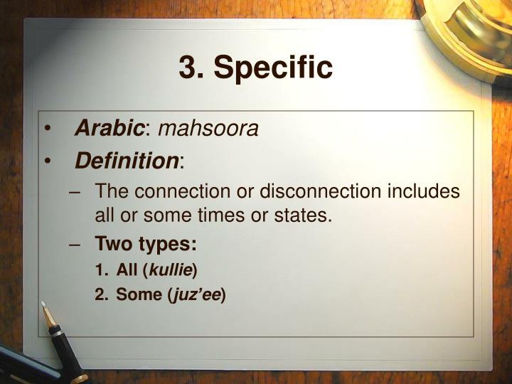 3. Specific