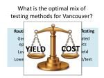what is the optimal mix of testing methods for vancouver1