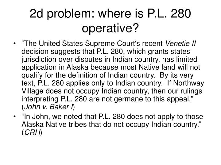 2d problem: where is P.L. 280 operative?