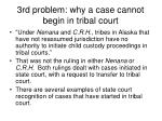 3rd problem why a case cannot begin in tribal court
