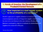 1 honda of america the development of a product oriented network