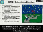 cmse determining direction