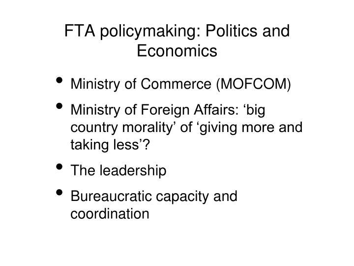 FTA policymaking: Politics and Economics