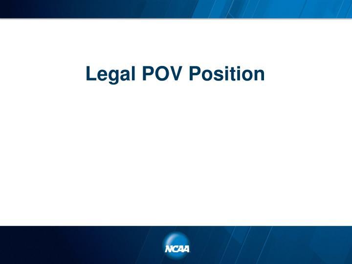 Legal POV Position