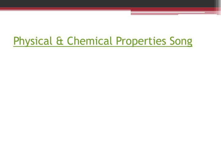 Physical & Chemical Properties Song