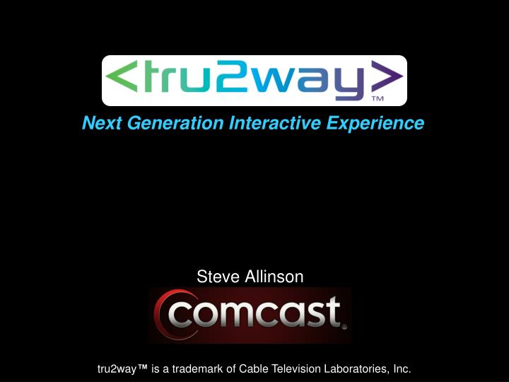 Next Generation Interactive Experience