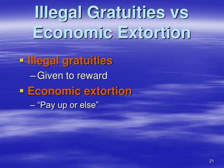 Illegal Gratuities vs Economic Extortion