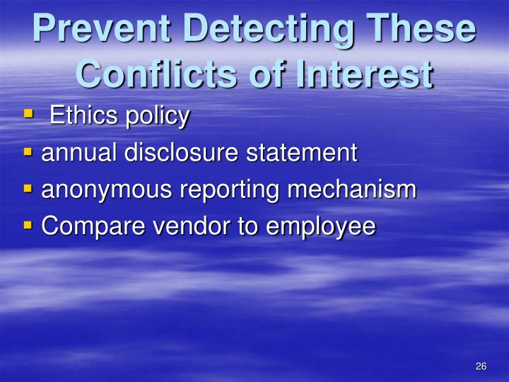 So . . . . How can we Prevent Detecting These Conflicts of Interest