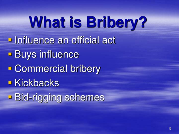 What is Bribery?