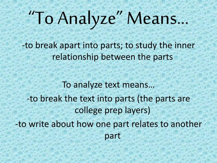 """To Analyze"" Means…"