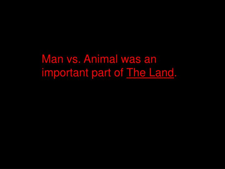 Man vs. Animal was an