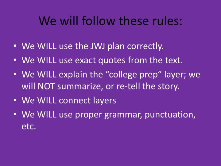 We will follow these rules: