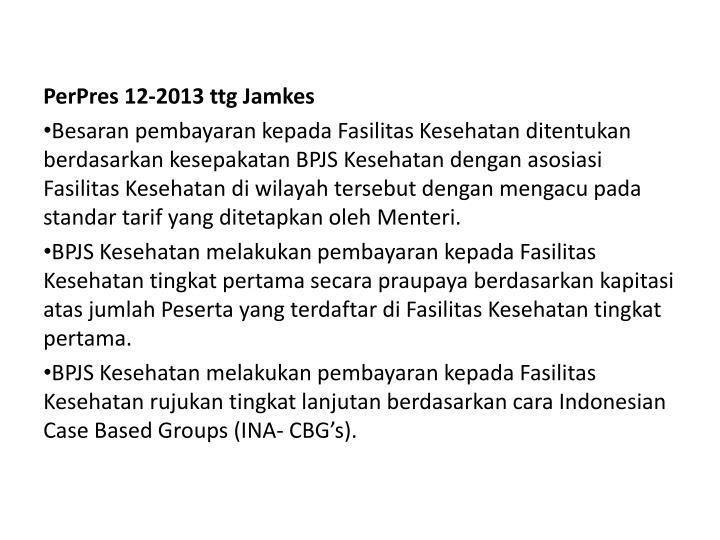 PerPres 12-2013 ttg Jamkes