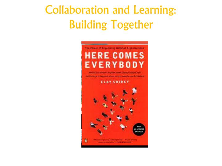Collaboration and Learning: