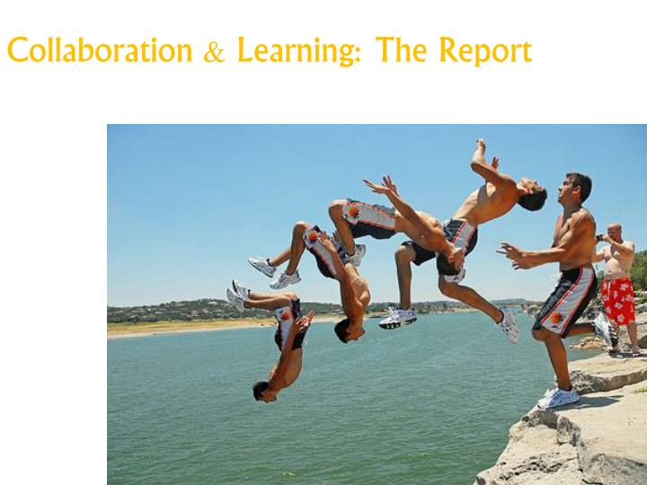 Collaboration & Learning: The Report