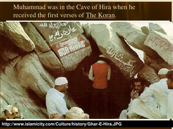 Muhammad was in the Cave of Hira when he received the first verses of