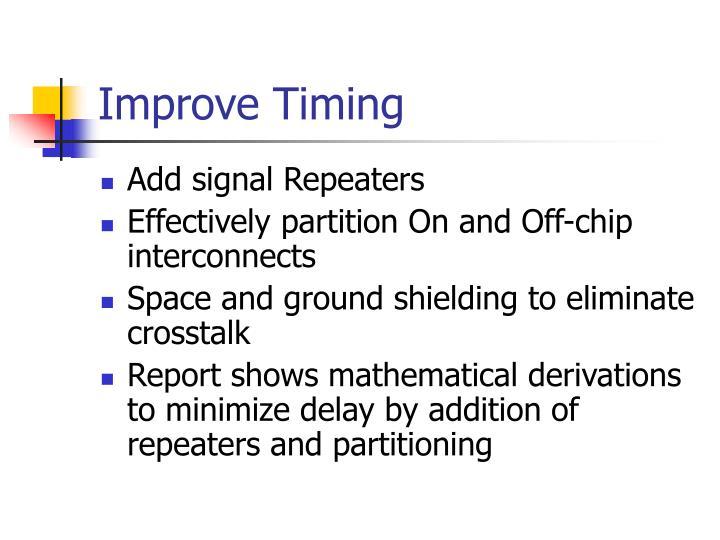 Improve Timing