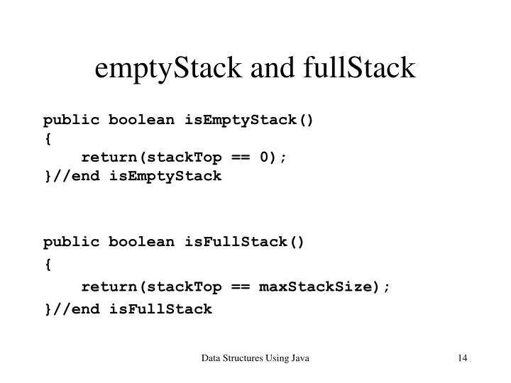 emptyStack and fullStack
