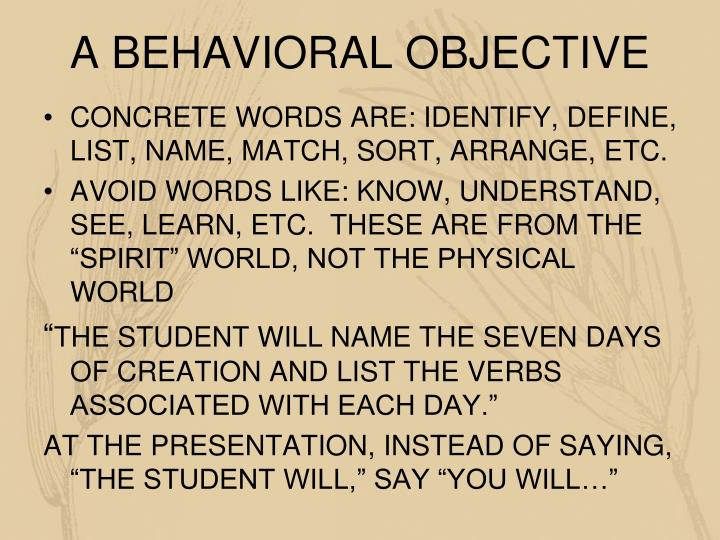 A BEHAVIORAL OBJECTIVE