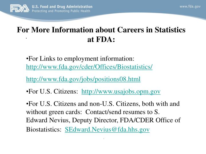 For More Information about Careers in Statistics at FDA: