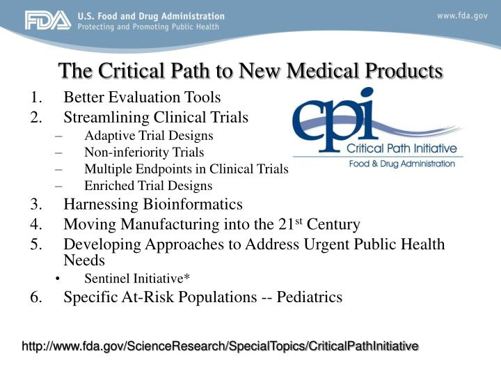 The Critical Path to New Medical Products