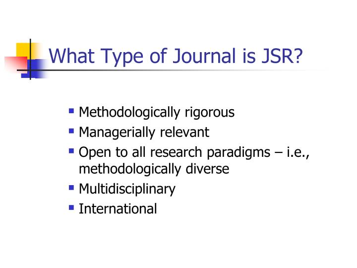 What Type of Journal is JSR?