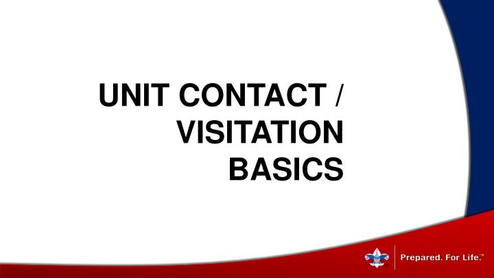 Unit contact visitation basics