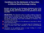 conditions for the admission of securities to official stock exchange listing